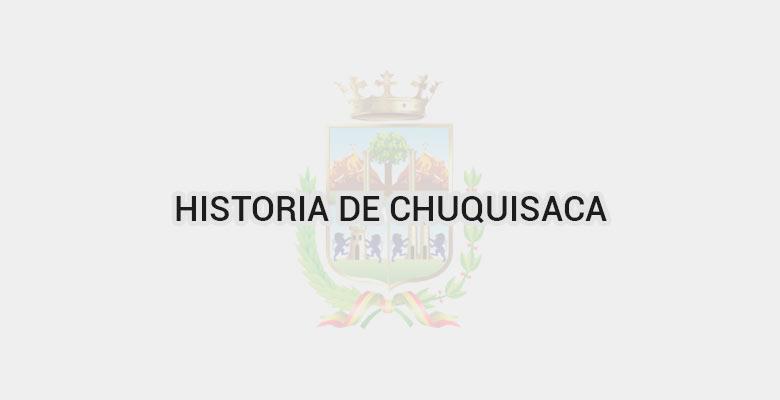 Historia de Chuquisaca